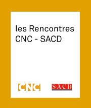 Les rencontres CNC-SACD | SACD