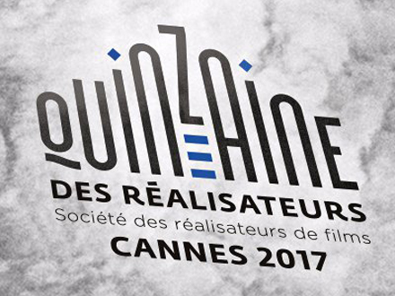 festival de cannes 2017 quinzaine des realisateurs